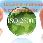 Lo central de la ISO 26000, sus siete materias fundamentales