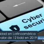 La ciberseguridad en Latinoamérica tendrá un valor de doce billones de dólares para 2019