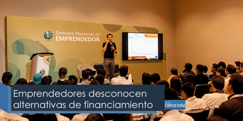 Emprendedores desconocen alternativas de financiamiento