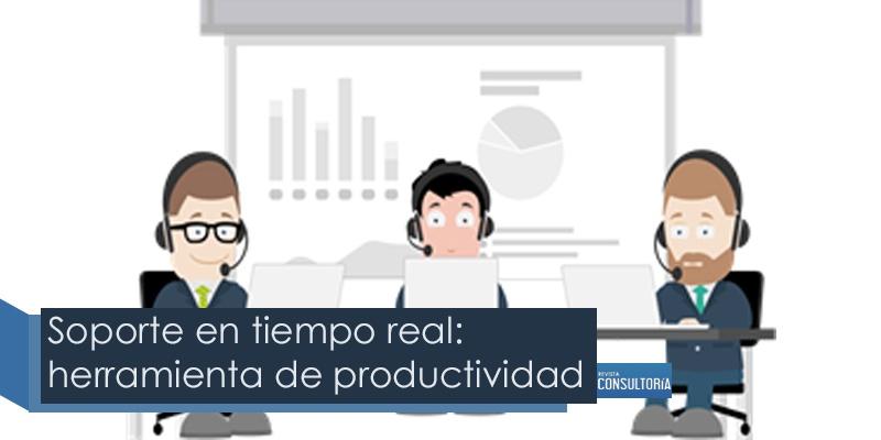 Soporte en tiempo real: herramienta de productividad