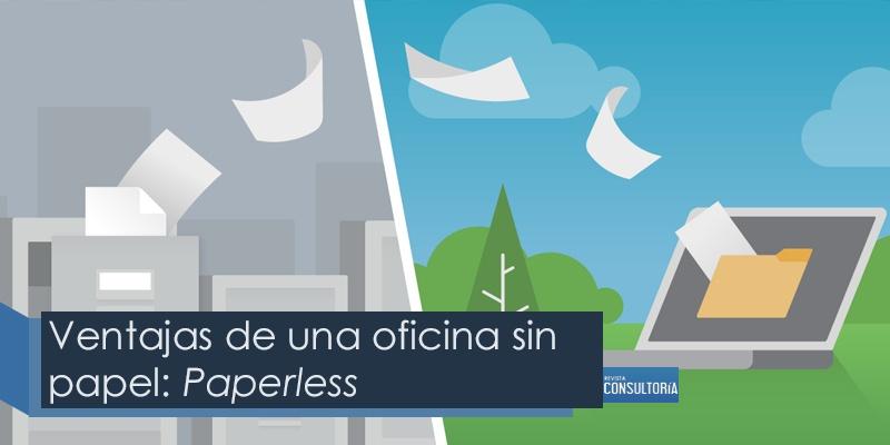 Ventajas de una oficina sin papel Paperless - Ventajas de una oficina sin papel: Paperless