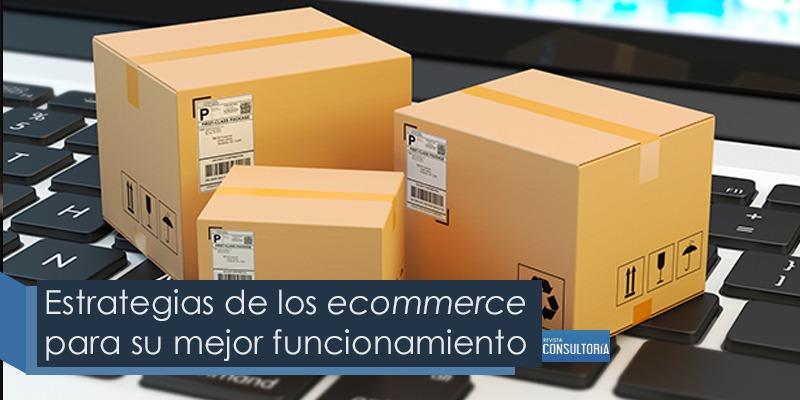 Estrategias de los ecommerce para su mejor funcionamiento - Estrategias de los ecommerce para su mejor funcionamiento