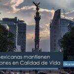 Ciudades mexicanas mantienen bajas posiciones en Calidad de Vida