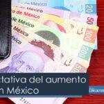 La expectativa del aumento salarial en México
