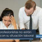 75% de los profesionistas no están satisfechos con su situación laboral