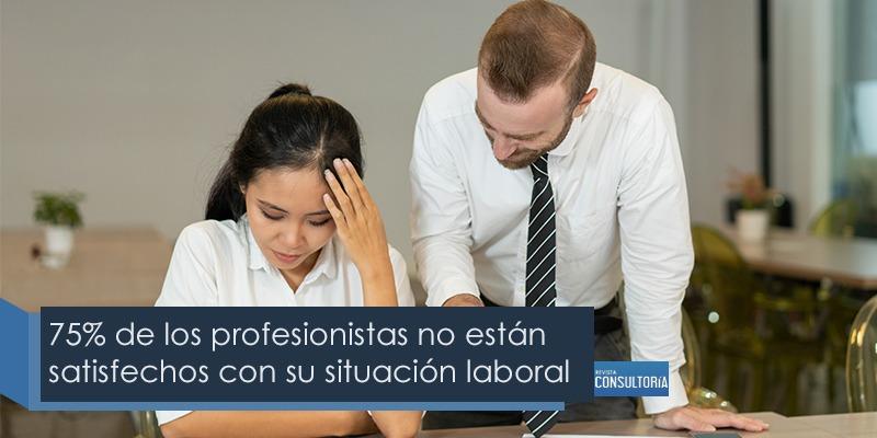 75 de los profesionistas no estan satisfechos - 75% de los profesionistas no están satisfechos con su situación laboral