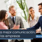 Encontrar la mejor comunicación, el éxito de las empresas