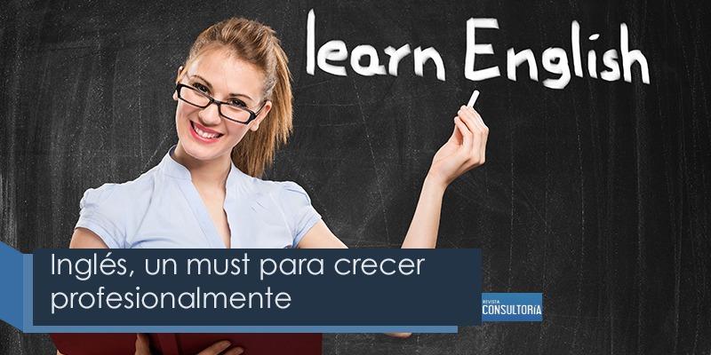 ingles para crecer profesionalmente - Inglés, un must para crecer profesionalmente