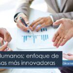 Recursos Humanos; enfoque de las empresas más innovadoras