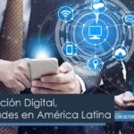 Transformación Digital, oportunidades en América Latina