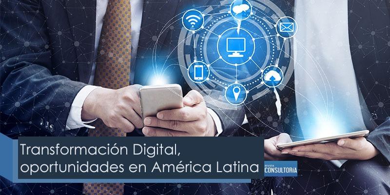 transformacion digital oportunidades en america latina - Transformación Digital, oportunidades en América Latina