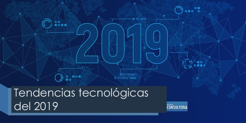 tendencias tecnologicas 2019 - Tendencias tecnológicas 2019