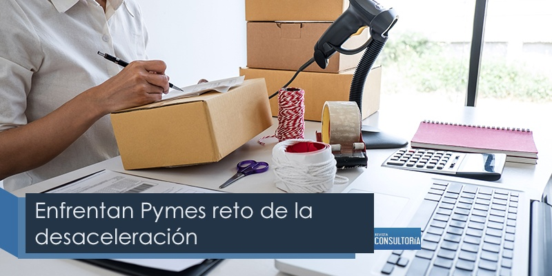 enfrentan pymes reto de la desaceleracion - Enfrentan Pymes reto de la desaceleración