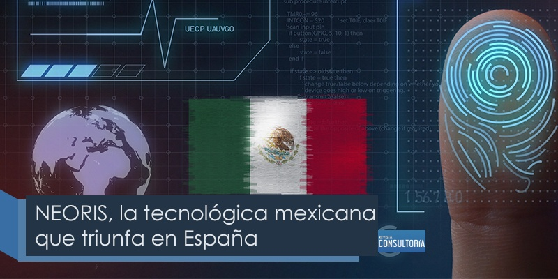 mexicana - NEORIS, la tecnológica mexicana que triunfa en España