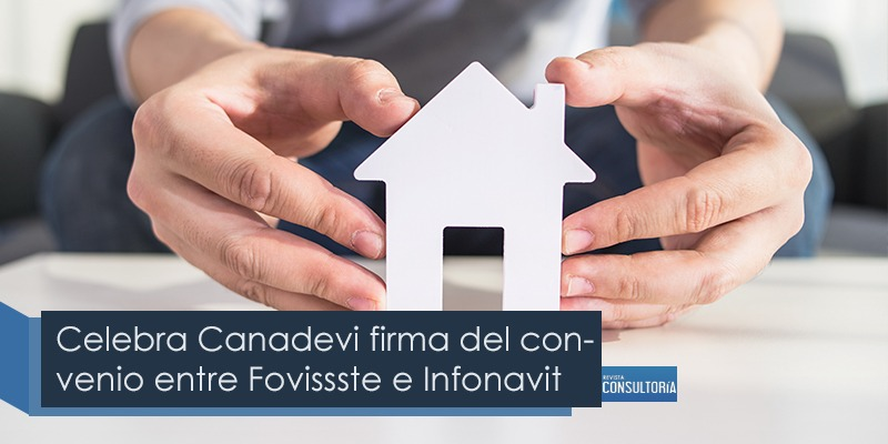 celebra canadevi - Celebra Canadevi firma del convenio entre Fovissste e Infonavit