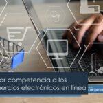 Cómo generar competencia a los grandes comercios electrónicos en línea