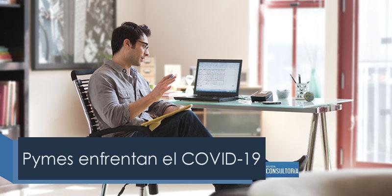 Pymes enfrentan el COVID 19 - Pymes enfrentan el COVID-19