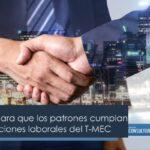 5 estrategias para que los patrones cumplan con las obligaciones laborales del T-MEC