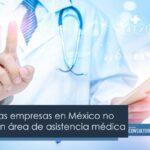 La mitad de las empresas en México no cuenta con un área de asistencia médica
