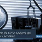 Reapertura de la Junta Federal de Conciliación y Arbitraje