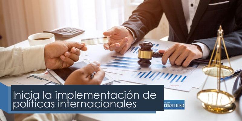 politicasInternacionales - Inicia la implementación de políticas internacionales