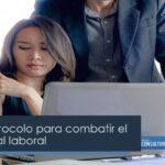 Se crea protocolo para combatir el acoso sexual laboral
