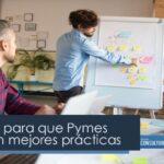 Programa para que Pymes aprendan mejores prácticas