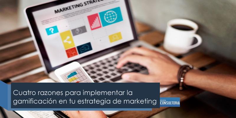 Cuatro razones para implementar la gamificación en tu estrategia de marketing
