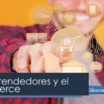Los emprendedores y el e-commerce
