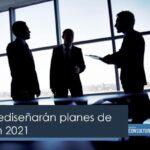 Empresas rediseñarán planes de negocio en 2021