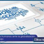 Los retos de recursos humanos ante la globalización del modelo de trabajo