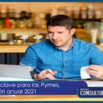 Momento clave para las Pymes, declaración anual 2021