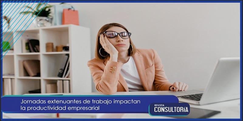 agotami - Jornadas extenuantes de trabajo impactan la productividad empresarial